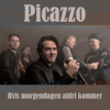 Hvis Morgendagen Aldri Kommer – Picazzo